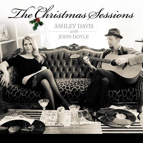 """""""THE CHRISTMAS SESSIONS""""—ASHLEY DAVIS with JOHN DOYLE …Interview with Cindy Reich"""