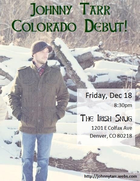 Johnny Tarr Makes Denver Debut Friday December 18 at the Irish Snug!