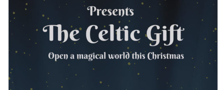 """The Celtic Gift"" Ready to be opened in Denver, Boulder, Fort Collins, Breckenridge, and Beaver Creek this December – ""It's like Riverdance meets the Nutcracker! – Outstanding"" The Irish Dance Magazine"