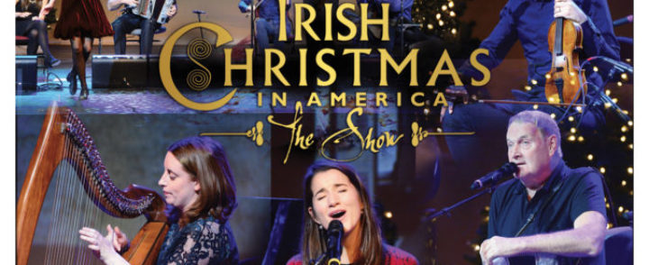 """IRISH CHRISTMAS IN AMERICA –The Show"" Dec 13 & 14, Denver CO"